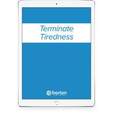 Terminate Tiredness (Digital Access)